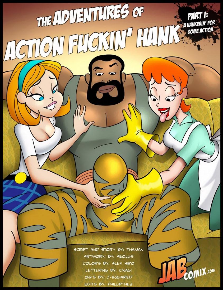 Action fuckin hank